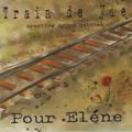Train de vie - Pour Eléne (2013)